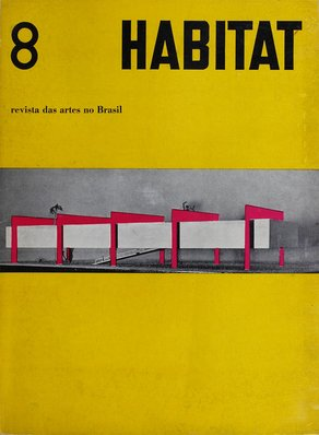 Lina Bo Bardi Fellow 2016 Cover of Habitat 8, edited by Lina Bo and Pietro Maria Bardi (1950-1954) © Zeuler R. Lima Collection