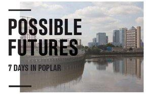 Publication: Possible Futures - 7 Days in Poplar  Front Cover. Design by Joseph Pochodzaj