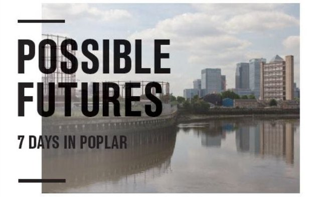 Publication: Possible Futures - 7 Days in Poplar  Front Cover. Design by Joseph Pochodzaj