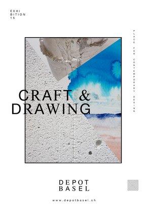 Depot Basel: Craft and Drawing Craft and Drawing. Image: